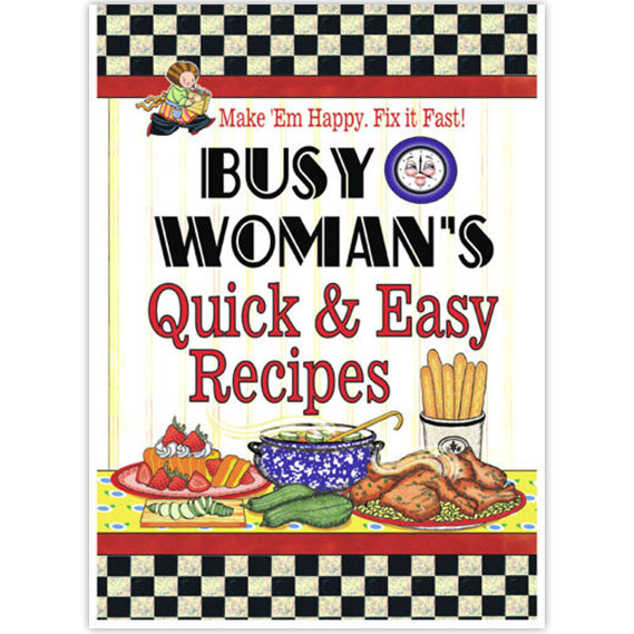 Busy woman's quick and easy recipes